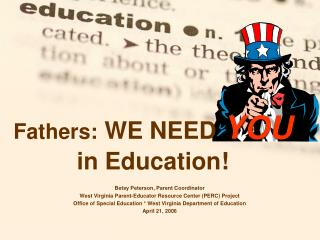 Fathers:  WE NEED  YOU in Education!