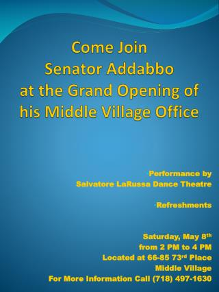 Come Join  Senator Addabbo  at  the Grand Opening of  his  Middle Village Office