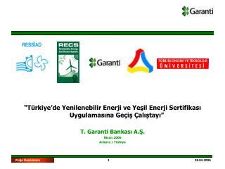 """""""Türkiye'de Yenilenebilir Enerji ve Yeşil Enerji Sertifikası Uygulamasına Geçiş Çalıştayı"""""""