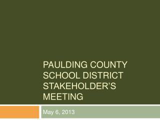 Paulding County  School District Stakeholder�s Meeting