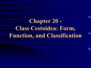 Chapter 20 -  Class Cestoidea: Form, Function, and Classification