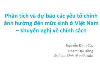 Nguyễn Đình Cử , Phạm Đại Đồng Đại học Kinh tế quốc dân