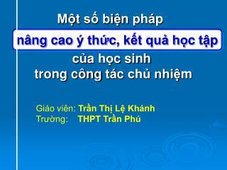Giáo viên:  Trần Thị Lệ Khánh Trường:     THPT Trần Phú