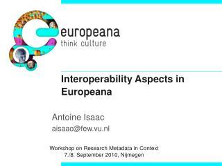 Interoperability Aspects in Europeana