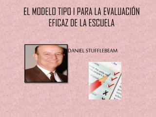 EL MODELO TIPO I PARA LA EVALUACIÓN EFICAZ DE LA ESCUELA