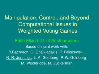 Manipulation, Control, and Beyond: Computational Issues in                Weighted Voting Games