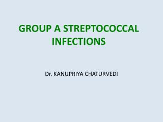 GROUP A STREPTOCOCCAL INFECTIONS