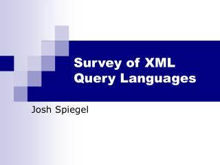 Survey of XML Query Languages