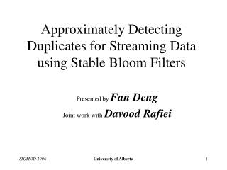 Approximately Detecting Duplicates for Streaming Data using Stable Bloom Filters