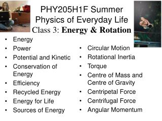 PHY205H1F Summer  Physics of Everyday Life Class  3:  Energy & Rotation