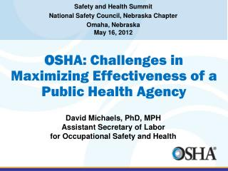 O SHA: Challenges in  Maximizing Effectiveness of a Public Health Agency