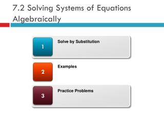 7.2 Solving Systems of Equations Algebraically