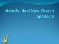 Identify Ideal New Church Sponsors