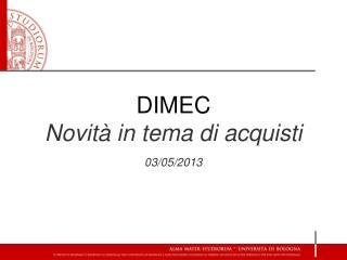DIMEC Novit� in tema di acquisti 03/05/2013