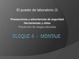 Bloque 4  -  Montaje