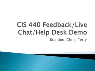 CIS 440 Feedback/Live Chat/Help Desk Demo