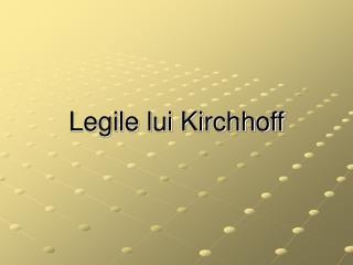 Legile lui Kirchhoff