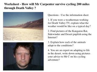 Worksheet - How will Mr Carpenter survive cycling 200 miles through Death Valley ?