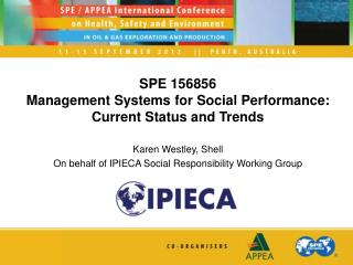SPE 156856  Management Systems for Social Performance: Current Status and Trends