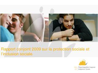 Rapport conjoint 2009 sur la protection sociale et l'inclusion sociale