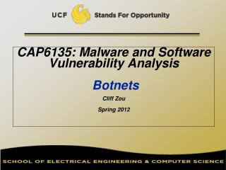 CAP6135: Malware and Software Vulnerability Analysis   Botnets Cliff Zou Spring 2012