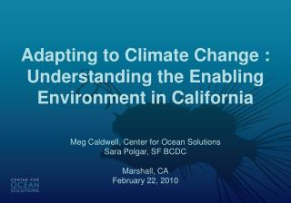 Adapting to Climate Change :  Understanding the Enabling Environment in California