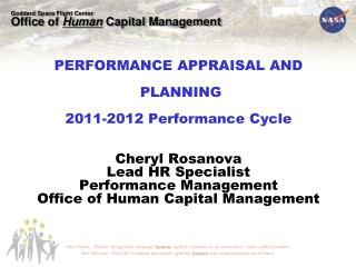 PERFORMANCE APPRAISAL AND  PLANNING 2011-2012 Performance Cycle Cheryl Rosanova Lead HR Specialist