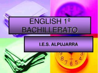 ENGLISH 1º BACHILLERATO