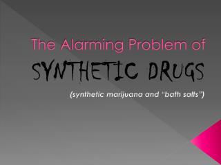 The Alarming Problem of