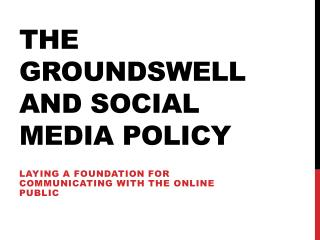 The Groundswell and Social Media Policy