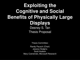 Exploiting the  Cognitive and Social Benefits of Physically Large Displays