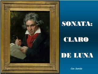 SONATA: CLARO  DE LUNA