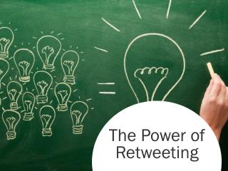 The Power of  Retweeting