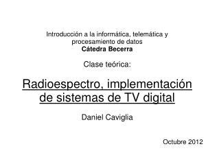 Introducción a la informática, telemática y  procesamiento de datos Cátedra Becerra Clase teórica: