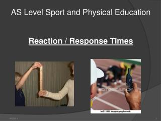 AS Level Sport and Physical Education Reaction / Response Times