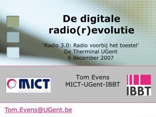 Tom Evens MICT-UGent-IBBT