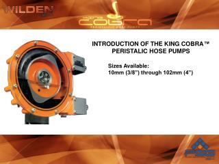 INTRODUCTION OF THE KING COBRA™  PERISTALIC HOSE PUMPS