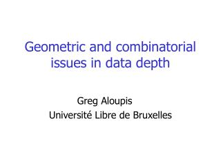 Geometric and combinatorial issues in data depth
