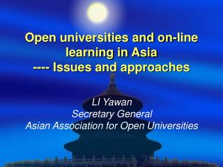 Open universities and on-line learning in Asia ---- Issues and approaches