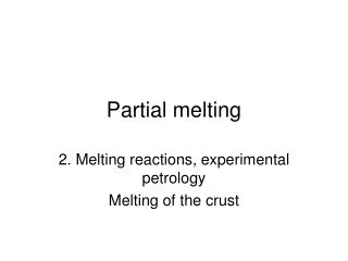 Partial melting