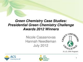 Green Chemistry Case Studies:  Presidential Green Chemistry Challenge Awards 2012 Winners