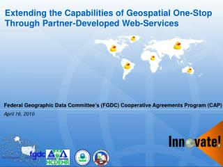 Extending the Capabilities of Geospatial One-Stop Through Partner-Developed Web-Services