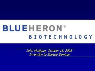 John Mulligan, October 16, 2006  Invention to Startup Seminar