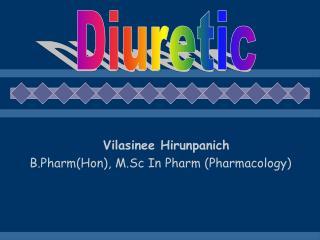 Vilasinee Hirunpanich B.Pharm(Hon), M.Sc In Pharm (Pharmacology)