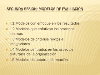 SEGUNDA SESIÓN:  MODELOS DE EVALUACIÓN