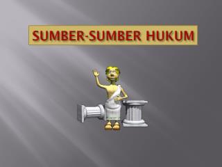 SUMBER-SUMBER HUKUM