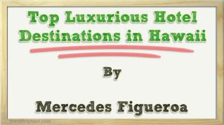 ppt 33566 Top Luxurious Hotel Destinations in Hawaii