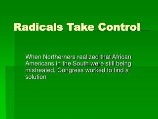 Radicals Take Control