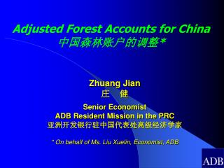 Adjusted Forest Accounts for China 中国森林账户的调整*