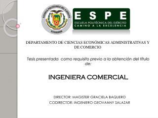 Tesis presentada  como requisito previo a la obtención del título de: INGENIERA COMERCIAL